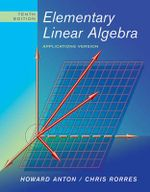 Elementary Linear Algebra : Applications Version 10th Edition - Howard Anton