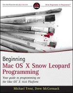 Beginning Mac OS X Snow Leopard Programming - Michael Trent