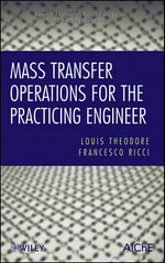 Mass Transfer Operations for the Practicing Engineer : Essential Engineering Calculations - Louis Theodore