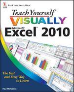 Teach Yourself Visually Excel 2010 : Teach Yourself VISUALLY (Tech) - Paul McFedries