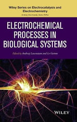 Electrochemical Processes in Biological Systems : Wiley Series on Electrocatalysis and Electrochemistry - Lo Gorton