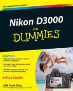 Nikon D3000 For Dummies : For Dummies - Julie Adair King