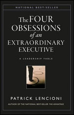 The Four Obsessions of an Extraordinary Executive : A Leadership Fable - Patrick M Lencioni