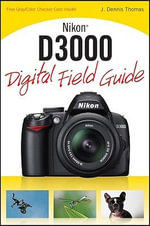 Nikon D3000 Digital Field Guide - J. Dennis Thomas