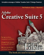Adobe Creative Suite 5 Bible : Bible - Ted Padova