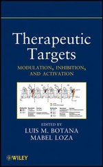 Therapeutic Targets : Modulation, Inhibition, and Activation - Luis M. Botana