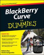 BlackBerry Curve For Dummies : For Dummies - Robert Kao