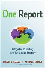 One Report : Integrated Reporting for a Sustainable Strategy - Robert G. Eccles