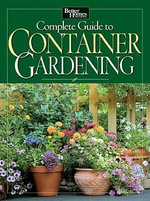 Complete Guide to Container Gardening (No Subscription) - Better Homes & Gardens