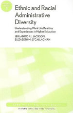 Ethnic and Racial Administrative Diversity : Understanding Work Life Realities and Experiences in Higher Education - AEHE