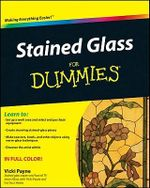 Stained Glass For Dummies : For Dummies - Vicki Payne