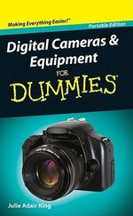 Digital Cameras and Equipment for Dummies - Portable Collection Edition - Julie Adair King