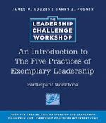 An Introduction to The Five Practices of Exemplary Leadership Participant Workbook : J-B Leadership Challenge: Kouzes/Posner - James M. Kouzes