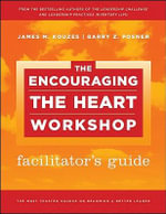 The Encouraging the Heart Workshop Facilitator's Guide Set : J-B Leadership Challenge: Kouzes/Posner - James M. Kouzes