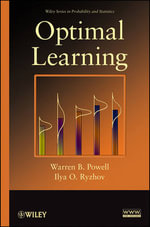 Optimal Learning : Wiley Series in Probability and Statistics - Warren B. Powell