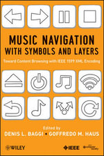 Music Navigation with Symbols and Layers : Toward Content Browsing with IEEE 1599 XML Encoding - Denis L. Baggi