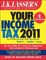 J.K. Lasser's Your Income Tax 2011 : For Preparing Your 2010 Tax Return - Lasser