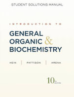 Introduction to General, Organic, and Biochemistry : Student Solutions Manual - Morris Hein