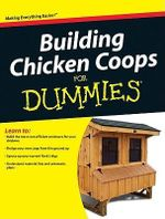 Building Chicken Coops for Dummies : For Dummies - Todd Brock