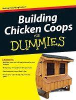 Building Chicken Coops for Dummies - Todd Brock