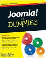 Joomla! For Dummies   : 2nd Edition - Seamus Bellamy