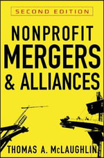 Nonprofit Mergers and Alliances : A Strategic Planning Guide - Thomas A. McLaughlin