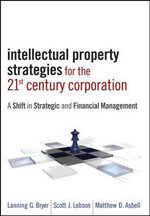 Corporate Intellectual Property Management : Strategic and Financial Handbook :  Strategic and Financial Handbook - Lanning G. Bryer