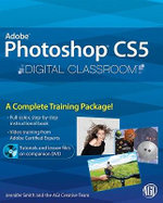 Photoshop CS5 Digital Classroom : Digital Classroom - Jennifer Smith