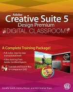 Adobe Creative Suite 5 Design Premium Digital Classroom : Digital Classroom - AGI Creative Team