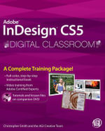 InDesign CS5 Digital Classroom : Wiley Desktop Editions - Christopher Smith