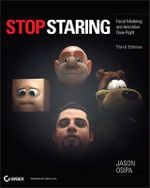 Stop Staring : Facial Modeling and Animation Done Right - Jason Osipa