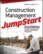 Construction Management JumpStart : The Best First Step Toward a Career in Construction Management - Barbara J. Jackson