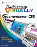 Teach Yourself Visually Dreamweaver CS5 : Teach Yourself VISUALLY (Tech) - Janine Warner