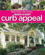 Quick and Easy Curb Appeal : Better Homes and Gardens Do it Yourself - Better Homes & Gardens