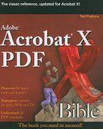 Adobe Acrobat X PDF Bible : Bible - Ted Padova