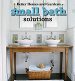 Small Bath Solutions : Better Homes and Gardens Decorating - Better Homes & Gardens