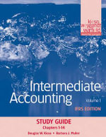 Intermediate Accounting: Chapters 1-14 v. 1 : IFRS Edition Study Guide - Donald E. Kieso
