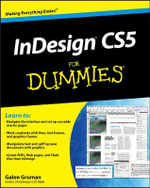 InDesign CS5 For Dummies - Galen Gruman