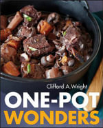One-Pot Wonders : A Cook's Compendium of All the Vegetables from the... - Clifford A. Wright