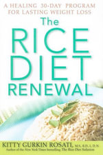 The Rice Diet Renewal : A Healing 30-Day Program for Lasting Weight Loss - Kitty Gurkin Rosati