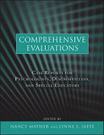 Comprehensive Evaluations : Case Reports for Psychologists, Diagnosticians, and Special Educators : Case Reports for Psychologists, Diagnosticians, and Special Educators - Nancy Mather