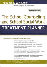 The School Counseling and School Social Work Treatment Planner : Practiceplanners? - Sarah Edison Knapp