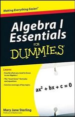Algebra I Essentials For Dummies : For Dummies (Lifestyles Paperback) - Mary Jane Sterling