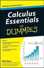 Calculus Essentials For Dummies - Mark Ryan