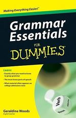 Grammar Essentials For Dummies : For Dummies - Geraldine Woods