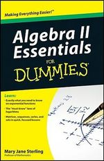 Algebra II Essentials For Dummies - Mary Jane Sterling