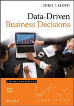 Data Driven Business Decisions : Statistics in Practice - Chris J. Lloyd