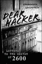 Dear Hacker : Letters to the Editor of