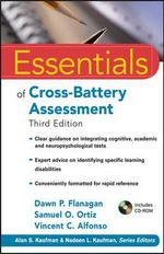 Essentials of Cross-Battery Assessment : Essentials of Psychological Assessment Ser. - Dawn P. Flanagan