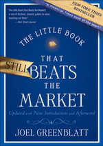 The Little Book That Still Beats the Market : Your Safe Haven in Good Times or Bad - Joel Greenblatt